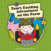 Tom's Exciting Adventures on the Farm